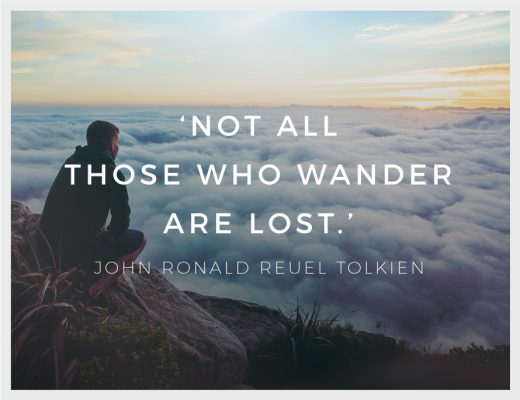 'Not all those who wander are lost.'