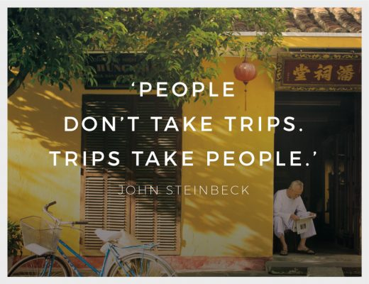 Inspirational Quote of the day 'People don't take trips. Trips take people.' by John SteinBeck